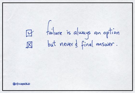 Failure is just an option